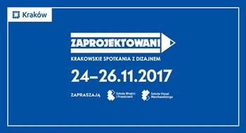 Zaprojektowani - Krakowskie Spotkania z Dizajnem 24-26.11.2017