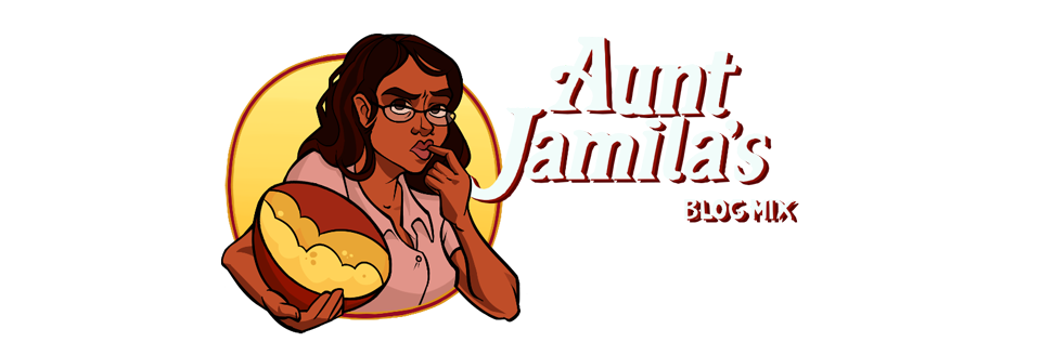 Aunt Jamila's Blog Mix