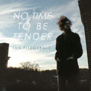 Ian Fitzgerald – No Time to Be Tender (2013)