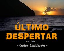 """ÚLTIMO DESPERTAR"""