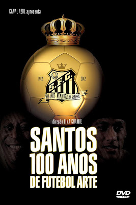 Santos: 100 Anos de Futebol Arte - DVDRip Nacional