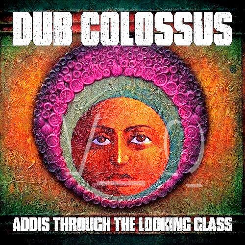 http://3.bp.blogspot.com/-BG3XVQjUBzo/TdBIZA6FzkI/AAAAAAAALOI/6dT2qORVyp0/s1600/00.Dub_Colossus-Addis_Through_The_Looking_Glass-WEB-2011-Front-V_Q.jpg