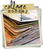 Donna Downey's Collage Mondays