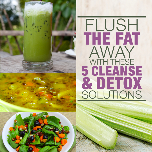 Flush the Fat Away With These 5 Cleanse & Detox Solutions