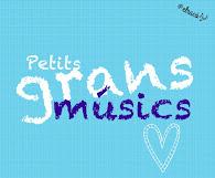 PETITS GRANS MÚSICS