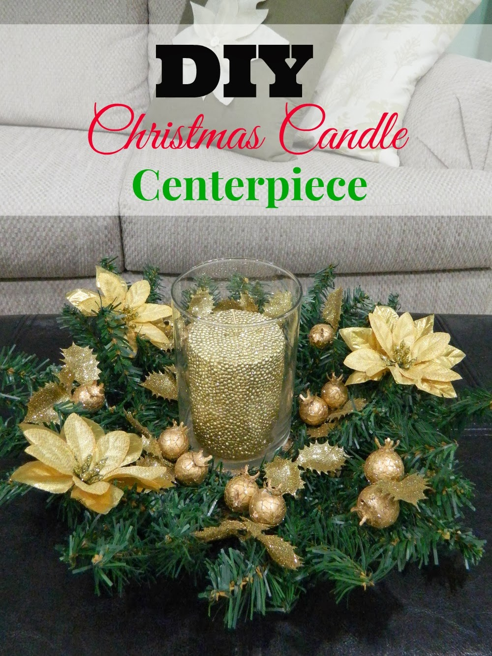 Taste of august diy christmas centerpiece candle holder