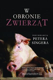 W obronie zwierząt. Red. Peter Singer.