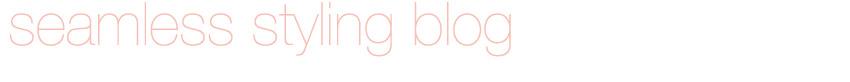 Seamless Styling Blog