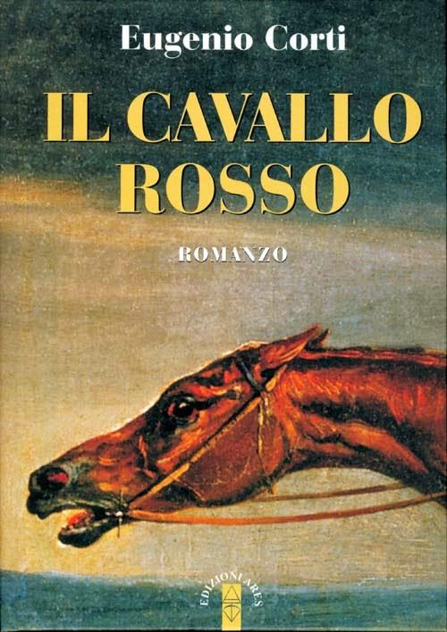 Il cavallo rosso di Eugenio Corti