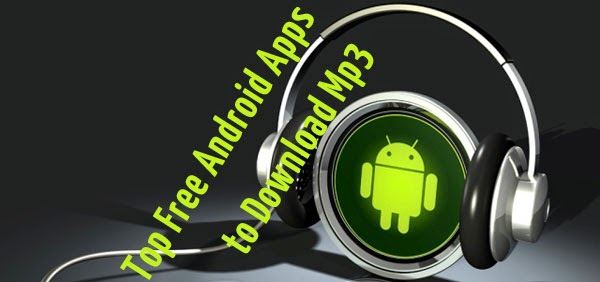 Free Android Music Download Apps