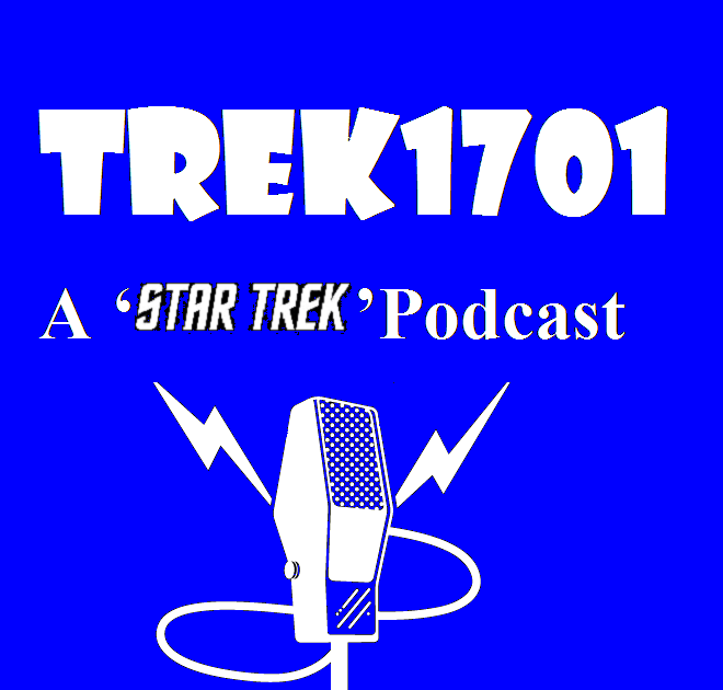 Trek1701: A 'Star Trek' Podcast