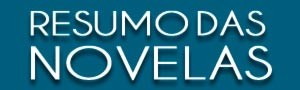 Resumo das Novelas  (Click para ver)