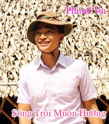 Xem Phim Sông Trôi Muôn Hướng - Song Troi Muon Huong (2013) VTV9