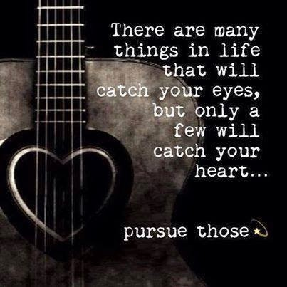 There Are Many Things In Life That Will Catch Your Eyes, But Only A Few Will Catch Your Heart... Pursue Those.