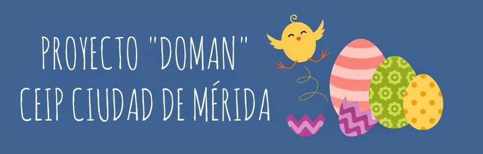 """PROYECTO """"DOMAN"""": CEIP CIUDAD DE MÉRIDA"""