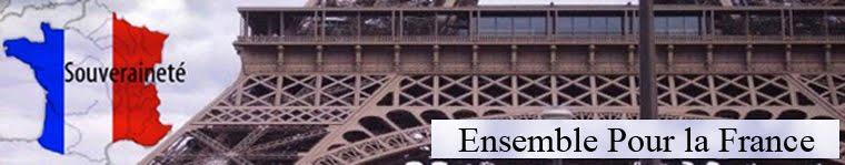 Ensemble Pour la France - Informations et actualités ignorées