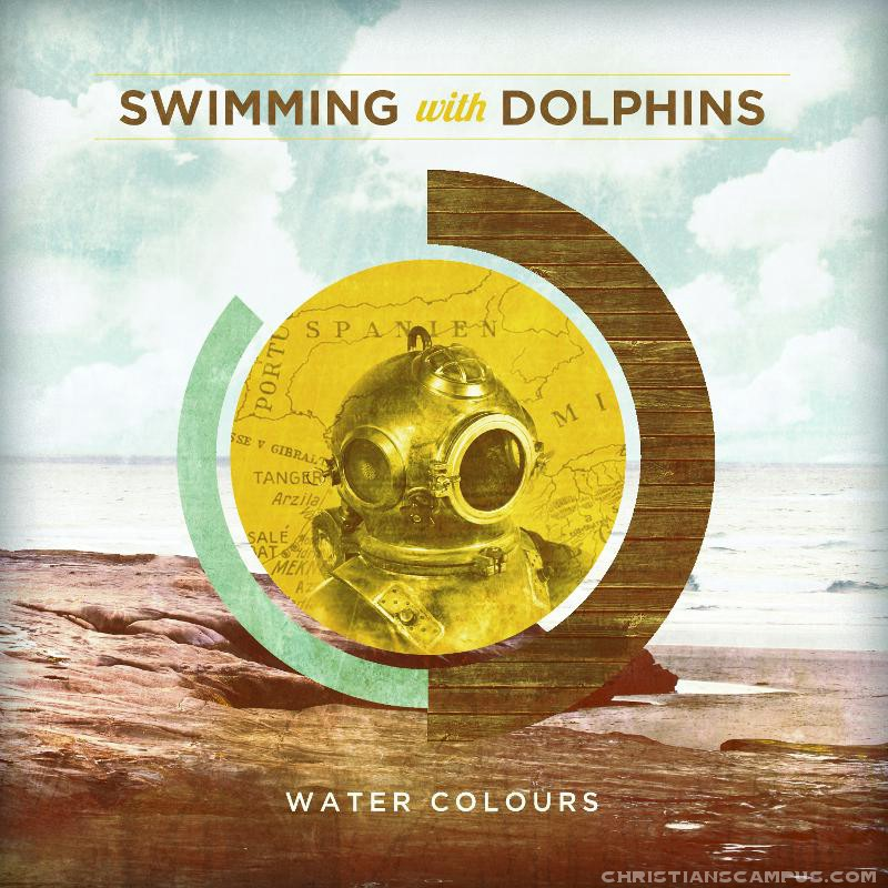 Swimming with Dolphins - Water Colours 2011 English Christian Album Download