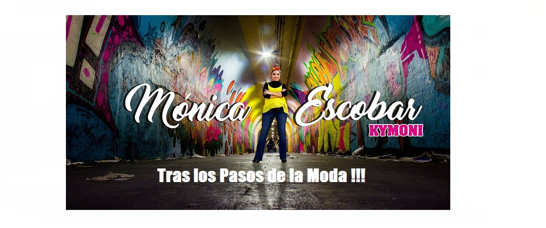 KYMONI..TRAS LOS PASOS DE LA MODA!!!