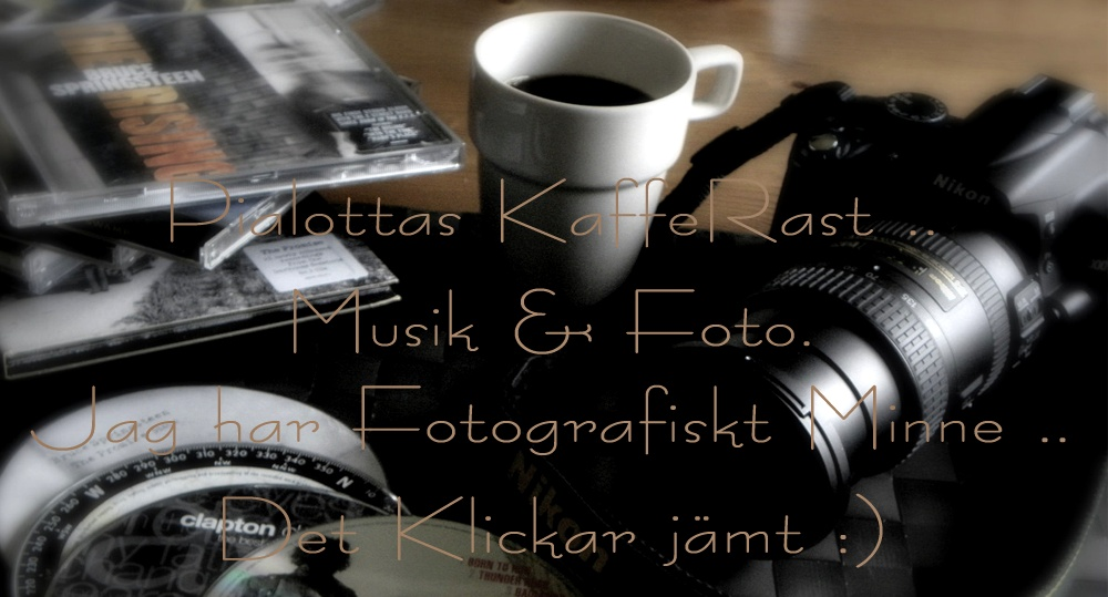 Pialottas Foto/Ord &amp;Musikblogg ..