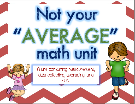 http://www.teacherspayteachers.com/Product/Average-Unit-A-Unit-Incorporating-Averaging-Measurement-and-Data-Collecting-1205258