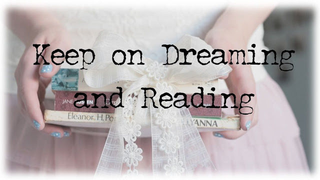 Keep on Dreaming and Reading ♥