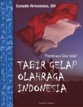 Rahasia Kemerosotan Prestasi Olahraga Indonesia Ada Di Sini