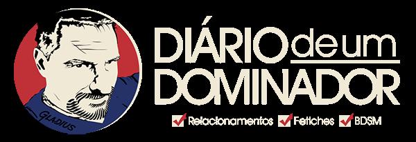 DIÁRIO DE UM DOMINADOR BY GLADIUS | BDSM, relacionamentos, sexualidade e fetiches