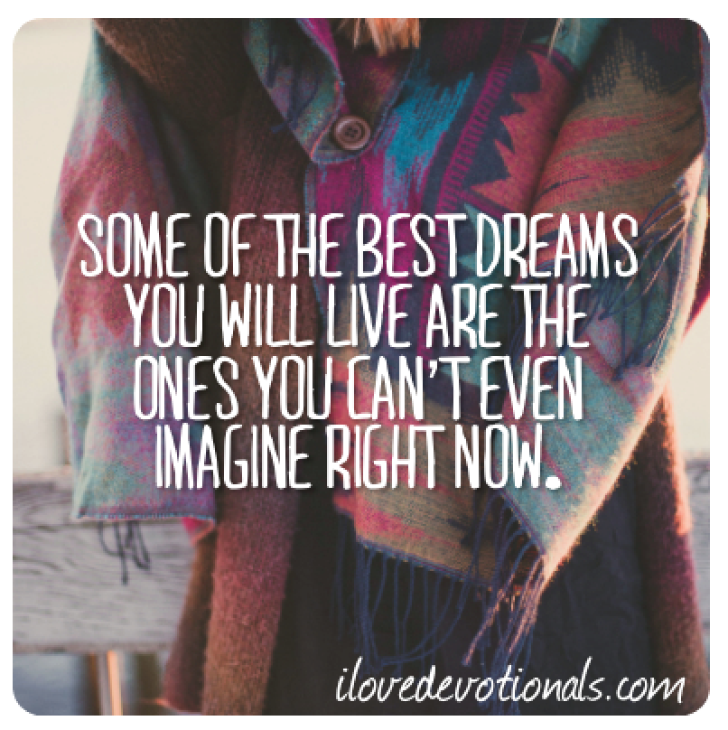 What If Our Dreams Are Right And >> If You Re Wondering If Your Wildest Dreams Can Come True Read This