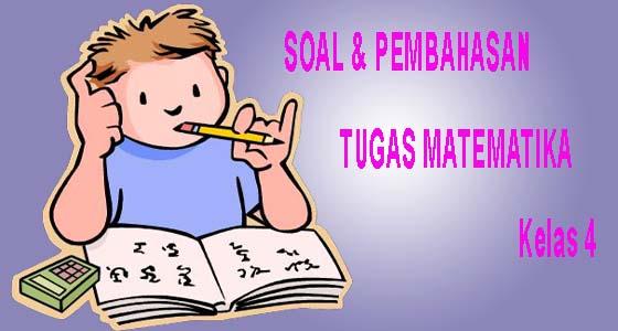 Tugas Dan Pembahasan Matematika Kelas 4 Persiapan Ujian Tengah Semester Gasal Obeig Mathematic