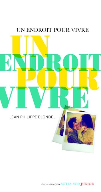 http://www.actes-sud-junior.fr/9782330032524-l-jean-philippe-blondel-un-endroit-pour-vivre-ne.htm