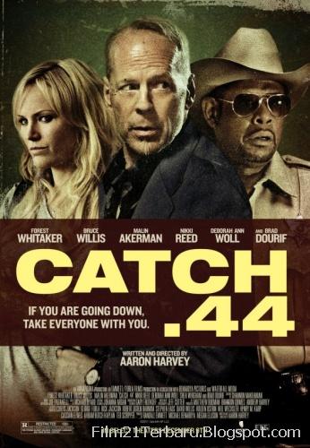 Catch .44 2012 Bioskop