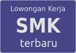 Lowongan Kerja SMK Terbaru
