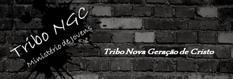 #TNGC (Tribo Nova Geração de Cristo)