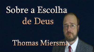 Sobre a Escolha de Deus - Thomas Miersma