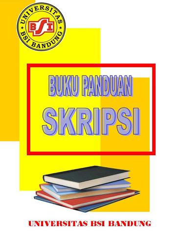 Buku Panduan Skripsi Universitas BSI Bandung 2016