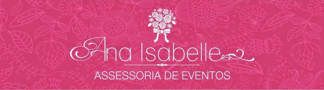 Ana Isabelle - Assessoria de Eventos