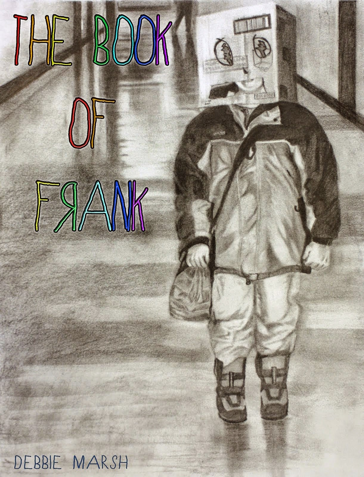 http://www.amazon.com/Book-Frank-Lessons-Learned-Kindergarten/dp/1500411213/ref=sr_1_1?ie=UTF8&qid=1416845107&sr=8-1&keywords=The+Book+of+Frank+Debbie+Marsh