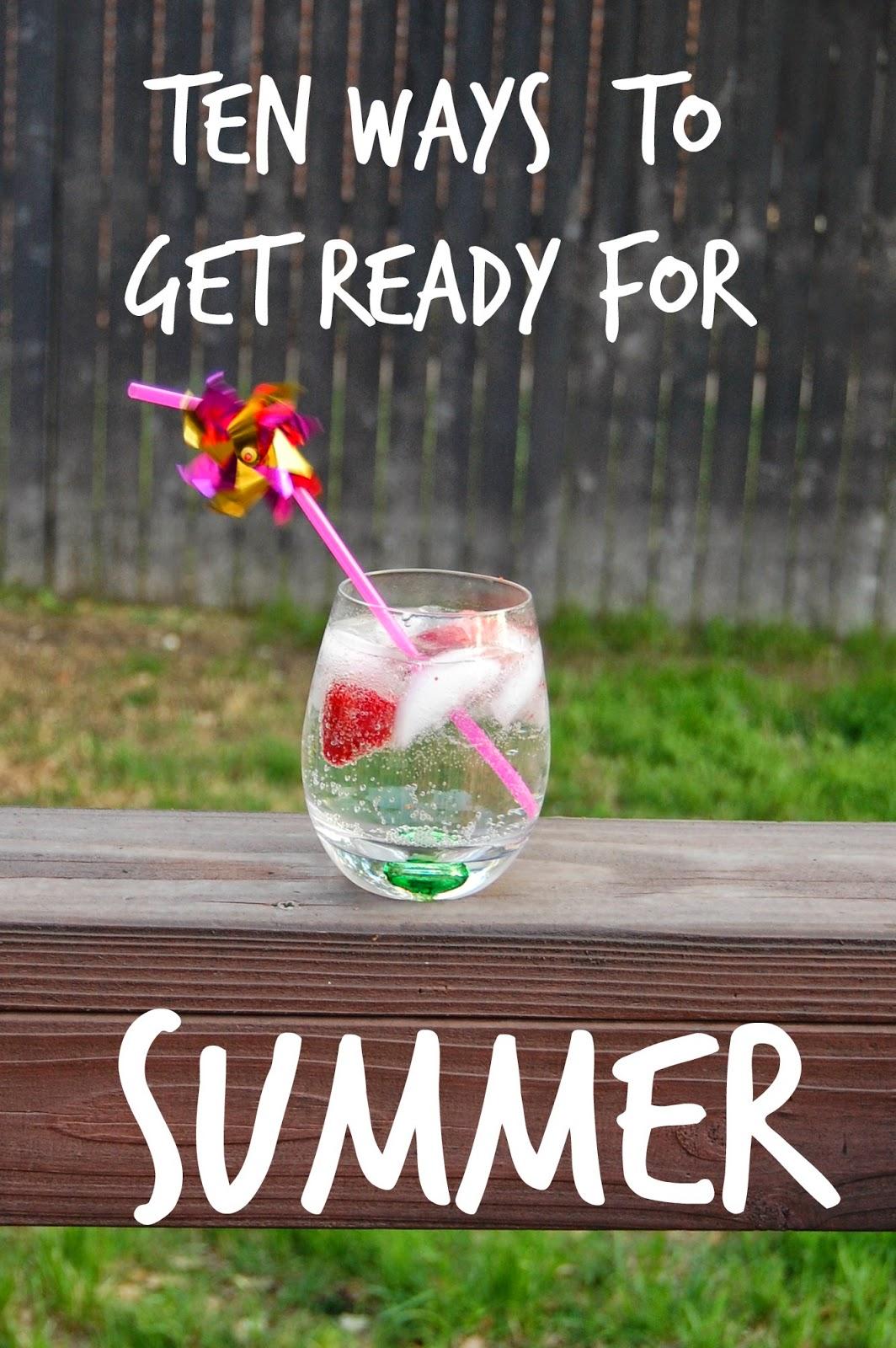 Ten Ways To Get Ready for Summer - Helene in Between