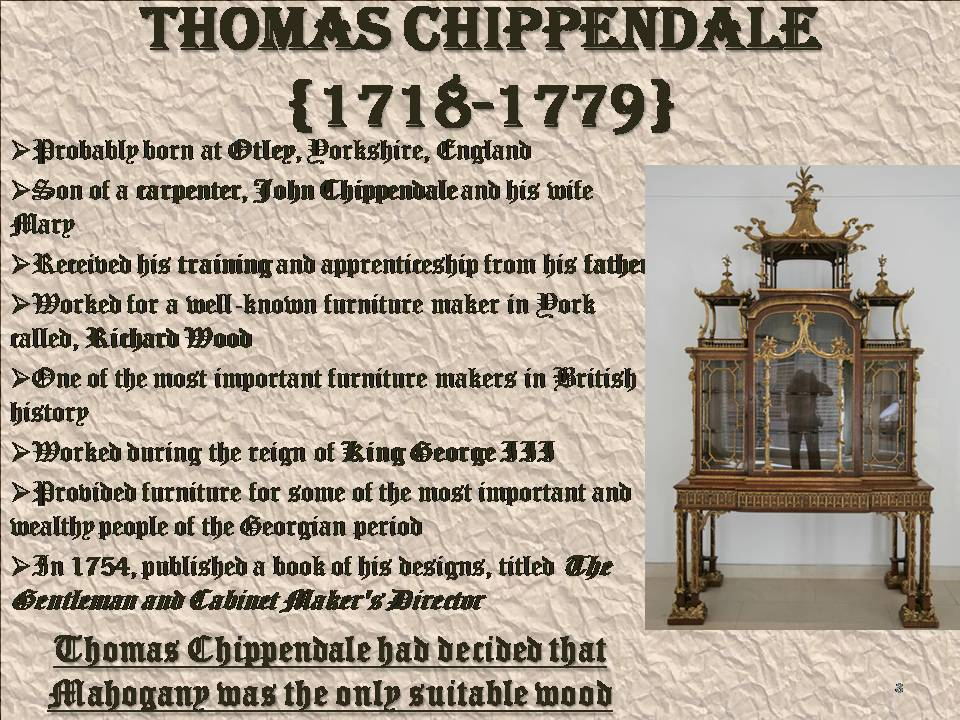 Powerpoint Presentation On Thomas Chippendale Furniture