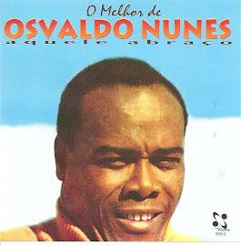 OSVALDO NUNES ONTEM - IN MEMORIA