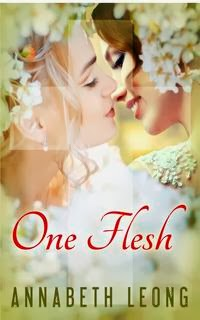 ONE FLESH<br>  Annabeth Leong