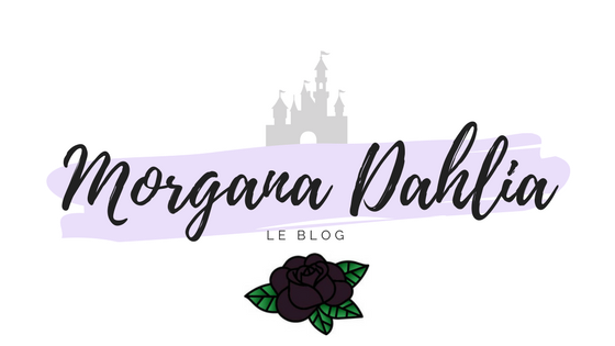 Morgana Dahlia ● Le Blog