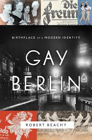 GAY BERLIN ...  a new book about a colorful city