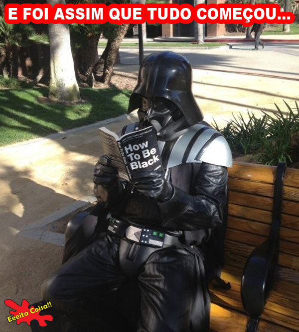 vader, how to be black, star wars, eeeita coisa