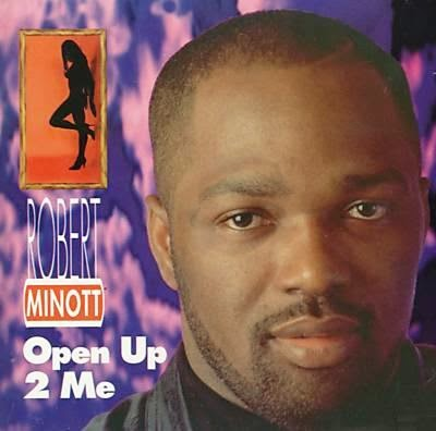 Robert Minott - Open Up 2 Me