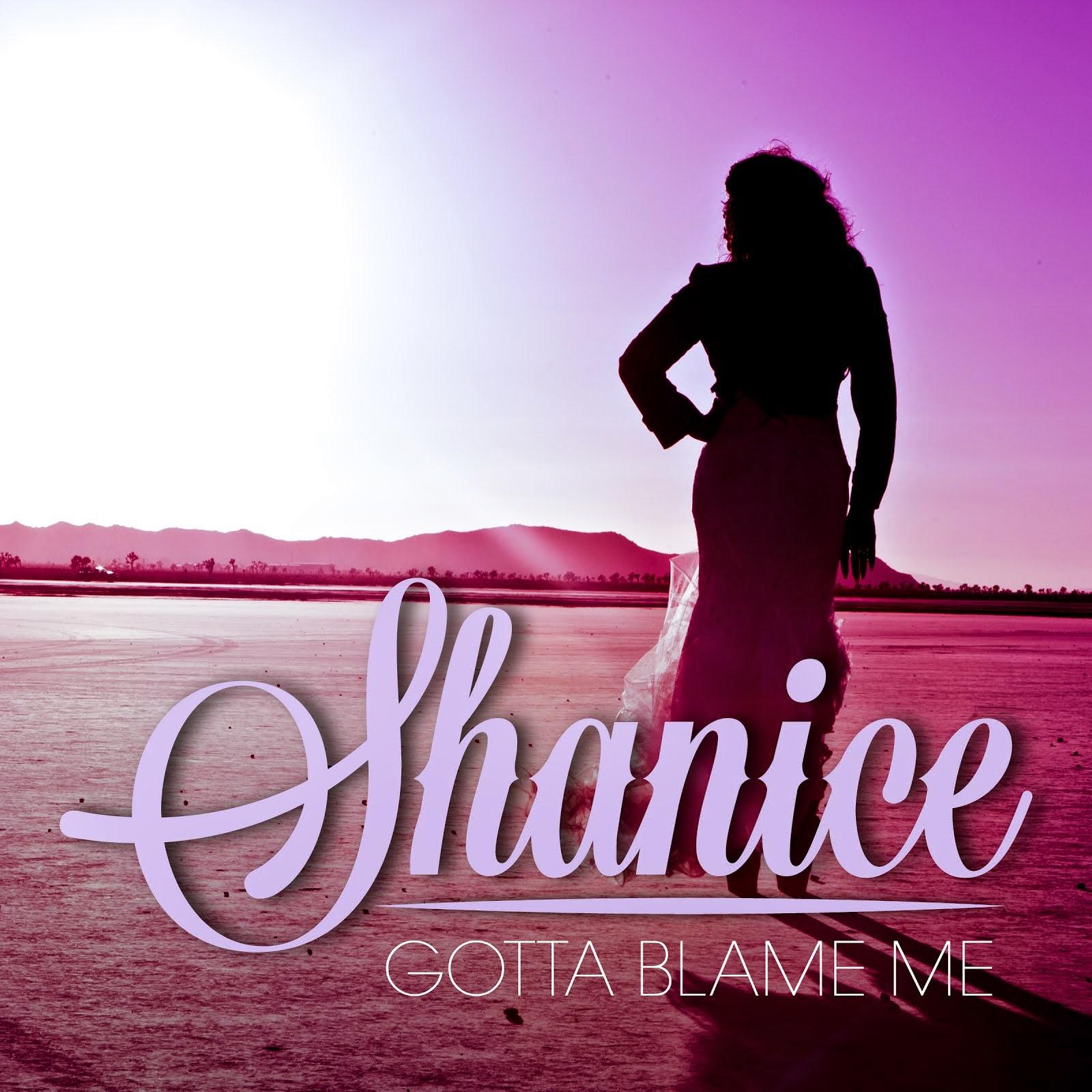 "Shanice: ""Gotta Blame Me"""