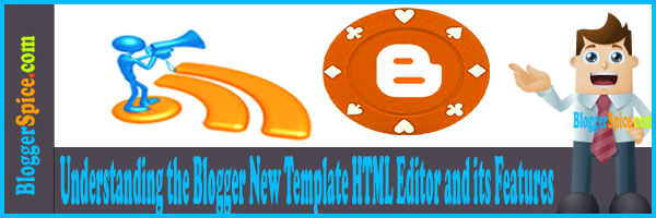 Blogger new HTML editor