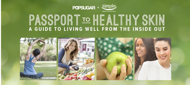 popsugar POPSUGAR & Simple Skin Care's: PASSPORT TO HEALTHY SKIN TOUR!  July 12th - Free Events in Los Angeles #kindtocityskin