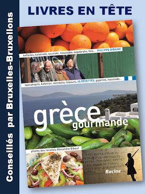 """Voyager en Grèce sans quitter Bruxelles  - """"Grèce gourmande"""" par Philippe Bidaine - Editions Racine - Bruxelles-Bruxellons"""