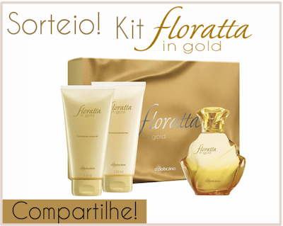 Participe do Sorteio de um Kit  O Boticário Floratta In Gold